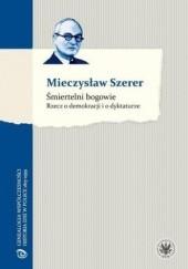 Okładka książki Śmiertelni bogowie Mieczysław Szerer