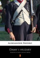 Okładka książki Damy i huzary Aleksander Fredro