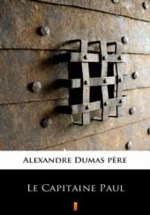 Okładka książki Le Capitaine Paul Aleksander Dumas (ojciec)