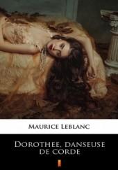 Okładka książki Dorothée, danseuse de corde Maurice Leblanc