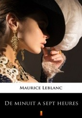 Okładka książki De minuit  sept heures Maurice Leblanc