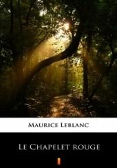 Okładka książki Le Chapelet rouge Maurice Leblanc