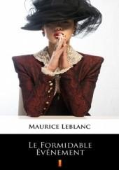 Okładka książki Le Formidable Événement Maurice Leblanc