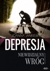 Okładka książki Depresja niewidzialny wróg Joanna Jankiewicz