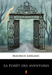 Okładka książki La Fort des aventures Maurice Leblanc,de Maricourt André