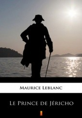 Okładka książki Le Prince de Jéricho Maurice Leblanc
