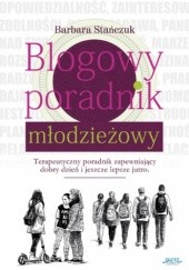 Okładka książki Blogowy poradnik młodzieżowy Barbara Stańczuk
