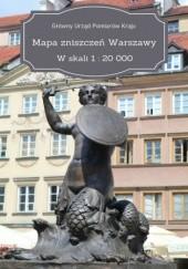 Okładka książki Mapa zniszczeń Warszawy. W skali 1 : 20 000 Urząd Pomiarów Kraju Główny