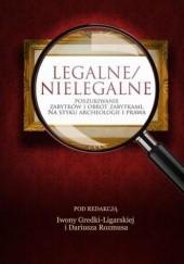 Okładka książki Legalne/nielegalne poszukiwanie zabytków i obrót zabytkami. Na styku archeologii i prawa Dariusz Rozmus,Gredka-Ligarska Iwona