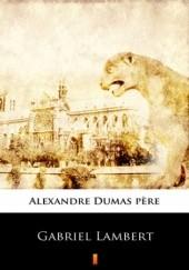 Okładka książki Gabriel Lambert Aleksander Dumas (ojciec)