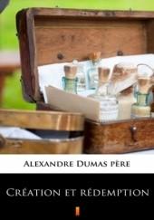 Okładka książki Création et rédemption Aleksander Dumas (ojciec)