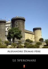 Okładka książki Le Speronare Aleksander Dumas (ojciec)