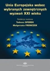 Okładka książki Unia Europejska wobec wybranych zewnętrznych wyzwań XXI wieku Tadeusz Sporek,Fronczek Małgorzata