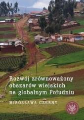 Okładka książki Rozwój zrównoważony obszarów wiejskich na globalnym Południu Mirosława Czerny
