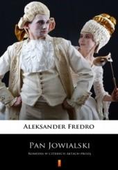 Okładka książki Pan Jowialski. Komedia w czterech aktach prozą Aleksander Fredro