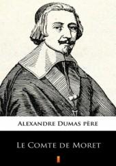 Okładka książki Le Comte de Moret Aleksander Dumas (ojciec)