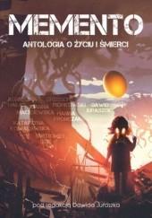 Okładka książki Memento. Antologia o życiu i śmierci praca zbiorowa