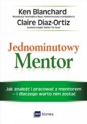 Okładka książki Jednominutowy Mentor Ken Blanchard,Diaz-Ortiz Claire