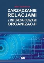 Okładka książki Zarządzanie relacjami z interesariuszami organizacji Tyszkiewicz Rafał