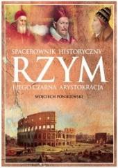 Okładka książki Rzym i jego czarna arystokracja Wojciech Ponikiewski