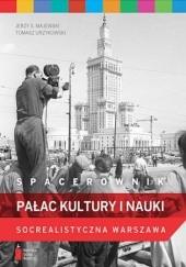 Okładka książki Spacerownik: Pałac Kultury i Nauki Jerzy S. Majewski,Tomasz Urzykowski