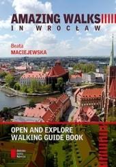 Okładka książki Amazing Walks in Wrocław Beata Maciejewska