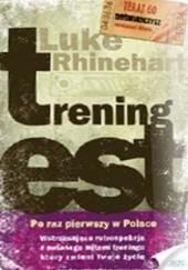 Okładka książki Trening EST. Doświadcz treningu, który zmienił życie tysięcy osób Luke Rhinehart