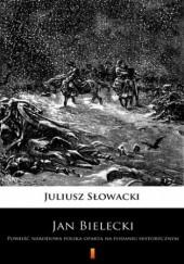 Okładka książki Jan Bielecki. Powieść narodowa polska oparta na podaniu historycznym Juliusz Słowacki