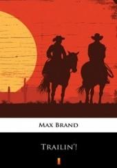 Okładka książki Trailin! Max Brand