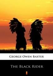 Okładka książki The Black Rider George Owen Baxter