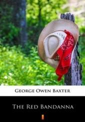 Okładka książki The Red Bandanna George Owen Baxter