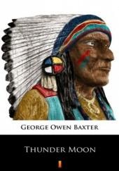 Okładka książki Thunder Moon George Owen Baxter