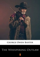 Okładka książki The Whispering Outlaw George Owen Baxter