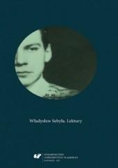 Okładka książki Władysław Sebyła. Lektury Joanna Kisiel red.,Elżbieta Wróbel red.