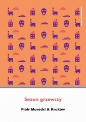 Okładka książki Sezon grzewczy Piotr Marecki