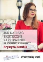 Okładka książki Jak napisać skuteczne zaproszenie na warsztaty i webinary Krystyna Bezubik
