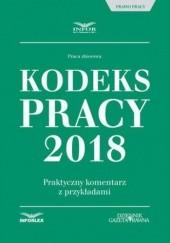 Okładka książki Kodeks pracy 2018. Praktyczny komentarz z przykładami Pl Infor