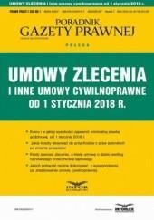 Okładka książki Umowy zlecenia i inne umowy cywilnoprawne od stycznia 2018 Pl Infor