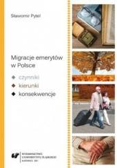 Okładka książki Migracje emerytów w Polsce - czynniki, kierunki, konsekwencje Sławomir Pytel