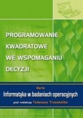 Okładka książki Programowanie kwadratowe we wspomaganiu decyzji Trzaskalik Tadeusz