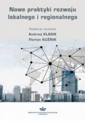 Okładka książki Nowe praktyki rozwoju lokalnego i regionalnego ANDRZEJ KLASIK,Kuźnik Florian