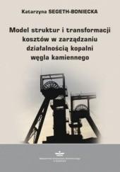 Okładka książki Model struktur i transformacji kosztów w zarządzaniu działalnością kopalni węgla kamiennego Segeth-Boniecka Katarzyna