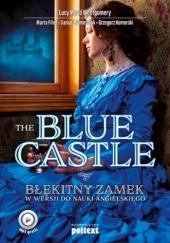 Okładka książki The Blue Castle. Błękitny zamek w wersji do nauki angielskiego Dariusz Jemielniak,Lucy Maud Montgomery,Marta Fihel,Grzegorz Komerski