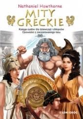 Okładka książki Mity greckie. Księga cudów. Opowieści z zaczarowanego lasu Nathaniel Hawthorne