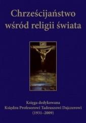 Okładka książki Chrześcijaństwo wśród religii świata Paweł Mazanka,Fic Leonard