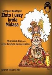 Okładka książki Złoto i uszy Króla Midasa Grzegorz Kasdepke