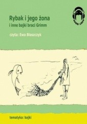 Okładka książki Rybak i jego żona i inne bajki braci Grimm Jacob Grimm