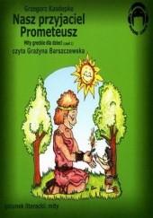 Okładka książki Nasz przyjaciel Prometeusz Grzegorz Kasdepke