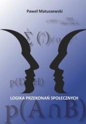 Okładka książki Logika przekonań społecznych Matuszewski Paweł