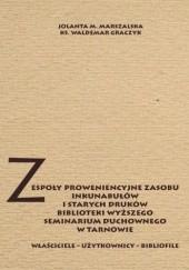 Okładka książki Zespoły proweniencyjne zasobu inkunabułów i starych druków biblioteki WSD w Tarnowie M. Marszalska Jolanta,Waldemar Graczyk Ks.